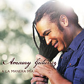Play & Download A La Manera Mía by Amaury Gutiérrez | Napster