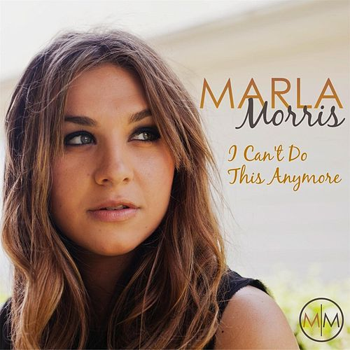 Play & Download I Can't Do This Anymore by Marla Morris | Napster