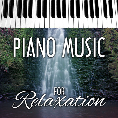Play & Download Piano Music for Relaxation by Various Artists | Napster