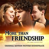 Play & Download More Than Friendship (Original Motion Picture Soundtrack) by Various Artists | Napster