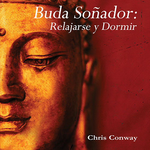 Play & Download Buda Soñador: Relajarse y Dormir by Chris Conway | Napster