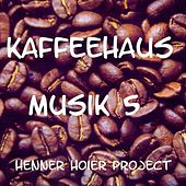 Play & Download Kaffeehaus Musik 5 by Henner Hoier Project | Napster