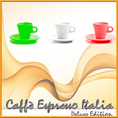 Play & Download Caffè Espresso Italia (Deluxe Edition) by Various Artists | Napster