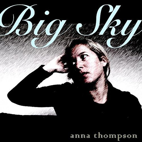 Play & Download Big Sky by Anna Thompson | Napster