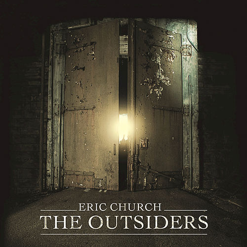 Play & Download The Outsiders by Eric Church | Napster