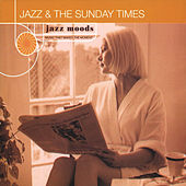 Play & Download Jazz Moods: Jazz & The Sunday Times by Various Artists | Napster