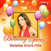 Birthday Special - Malaika Arora Hits by Various Artists