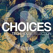 Choices, Vol. 15 (Tech House Collection) by Various Artists