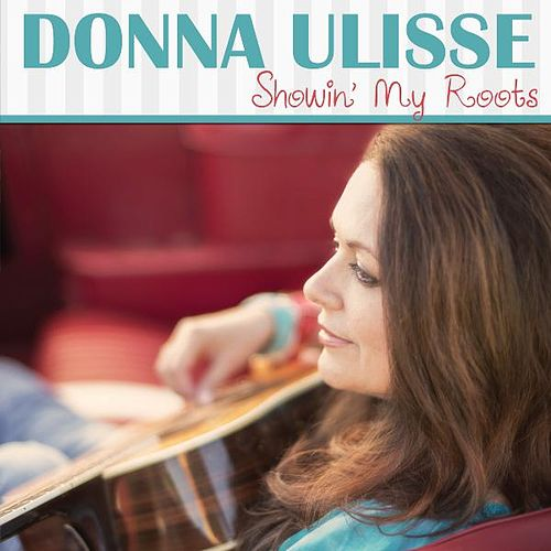 Play & Download Showin' My Roots by Donna Ulisse | Napster