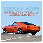 Cooley High Tracks, Vol. 3 (21 Cool Club Cuts) by Various Artists