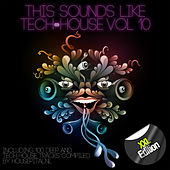 This Sounds Like Tech-House, Vol. 10 (XXL Edition) by Various Artists