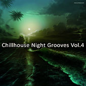 Play & Download Chillhouse Night Grooves, Vol. 4 by Various Artists | Napster