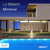 Play & Download La Maison Minimal, Vol. 7 - Finest Minimal Tunes by Various Artists | Napster