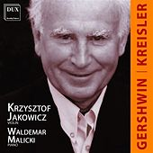 Play & Download Kreisler & Gershwin: Music for Piano and Violin by Krzysztof Jakowicz | Napster