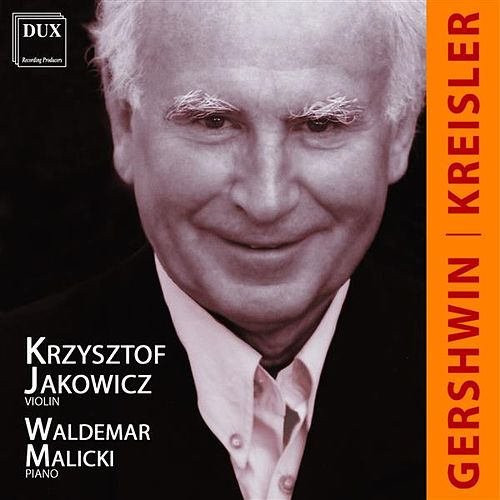 Play & Download Kreisler & Gershwin: Music for Piano and Violin by Krzysztof Jakowicz   Napster