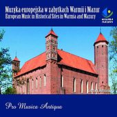 Play & Download European Music in Historical Sites in Warmia and Mazury by Pro Musica Antiqua | Napster