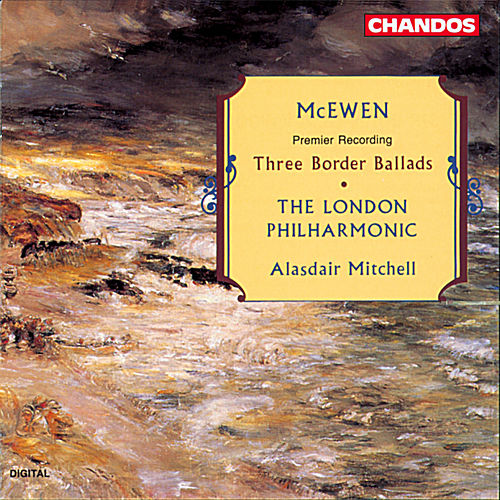 McEwen: Three Border Ballads by London Philharmonic Orchestra