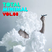 Play & Download Total Minimal, Vol. 8 by Various Artists | Napster