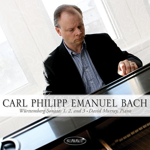 Play & Download Carl Philipp Emanuel Bach • Württemberg Sonatas 1, 2, and 3 by David Murray | Napster