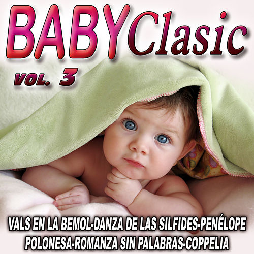 Play & Download Baby Classic Vol. 3 by The Royal Baby Classic | Napster