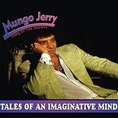 Tales of an Imaginative Mind by Mungo Jerry