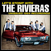 Let's Stomp with The Rivieras! Unissued 1964 Recordings by The Rivieras