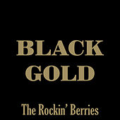 Black Gold by The Rockin' Berries