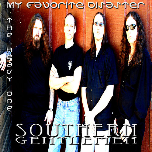 Play & Download My Favorite Disaster: The Heavy One by Southern Gentlemen | Napster