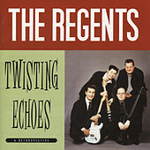 Play & Download Twisting Echoes (Best Of) by Regents | Napster