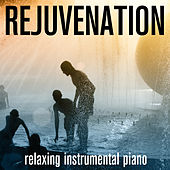 Play & Download Rejuvenation - Relaxing Instrumental Piano by Spa Sensations | Napster