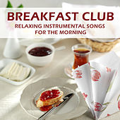 Play & Download Breakfast Club: Relaxing Instrumental Songs for the Morning by Spa Sensations | Napster