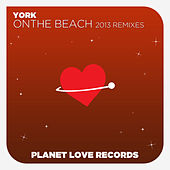Play & Download On The Beach (2013 Remixes) by York | Napster