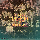 Play & Download Deep in the Jungle by Gaga | Napster