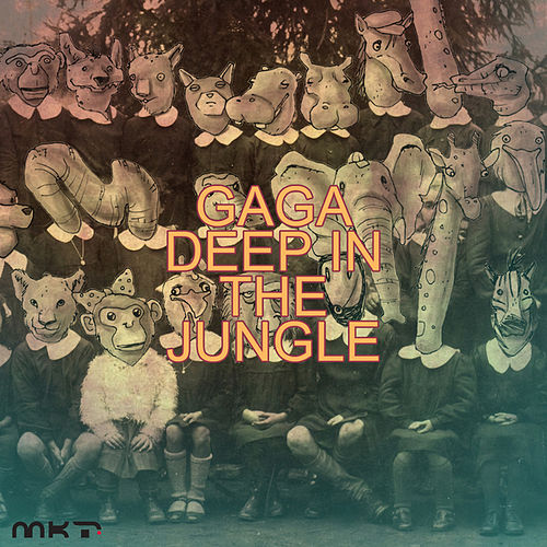 Deep in the Jungle by Gaga