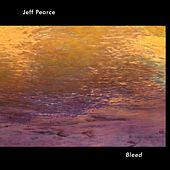 Play & Download Bleed by Jeff Pearce | Napster