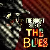 Play & Download The Bright Side of the Blues by Various Artists | Napster