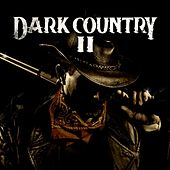 Play & Download Dark Country 2 by Various Artists | Napster