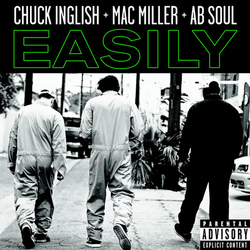 Play & Download Easily [feat. Mac Miller & Ab Soul] by Chuck Inglish | Napster