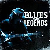 Blues Music Legends by Various Artists