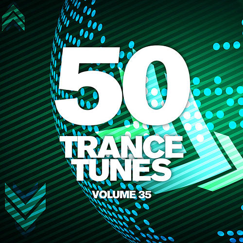 Play & Download 50 Trance Tunes, Vol. 35 by Various Artists | Napster