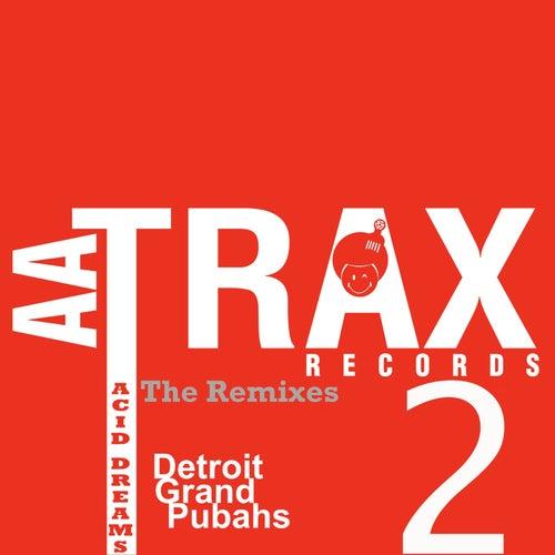 Acid Dreams The Remixes by Detroit Grand Pubahs