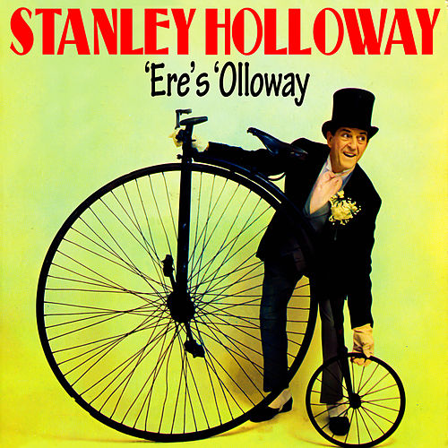 Ere's 'Olloway by Stanley Holloway