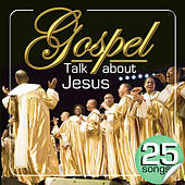 Play & Download Gospel Talk About Jesus. 25 Songs by Various Artists | Napster