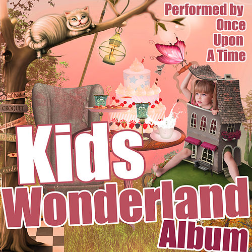 Play & Download Kids Wonderland Album by Once Upon A Time | Napster