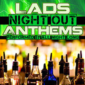 Lads Night out Anthems by All Night Long
