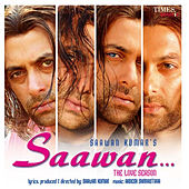 Saawan - The Love Season (Original Motion Picture Soundtrack) by Various Artists