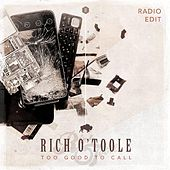 Too Good to Call (Radio Edit) by Rich O'Toole
