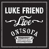 Luke Friend Live Ont' Sofa by Luke Friend
