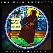 Play & Download Gentle Heretic by Lon Milo DuQuette | Napster