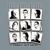 Play & Download Three Kinds of Fool by Famous Last Words | Napster